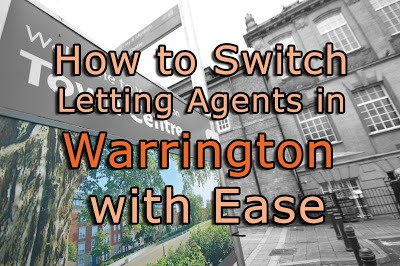 How to Switch Letting Agents in Warrington with Ease