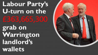 Labour Party's U-turn on the £363,665,300 grab on Warrington landlord's wallets