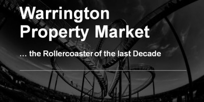 Warrington Property Market … the Rollercoaster of the last Decade